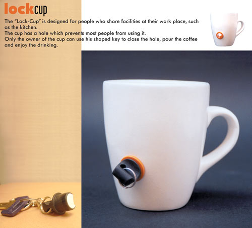 The lock-cup is designed for people who share facilities at their work place.  The cup has a hole which previews most people from using it.  Only the owner of the cup can use his shaped key to close the hole, pour the beverage and enjoy the drink